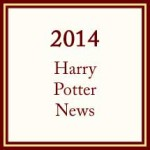 2014 Harry Potter News
