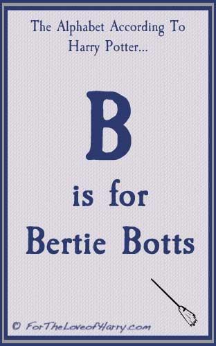 B is for Bertie Botts