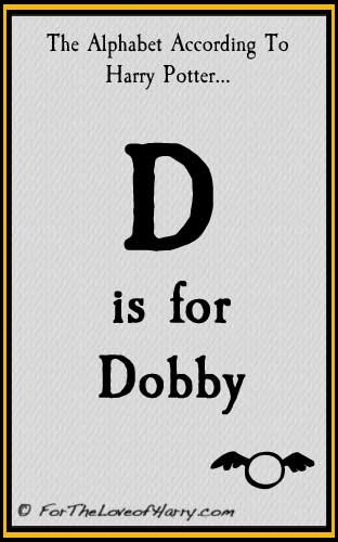 D is for Dobby