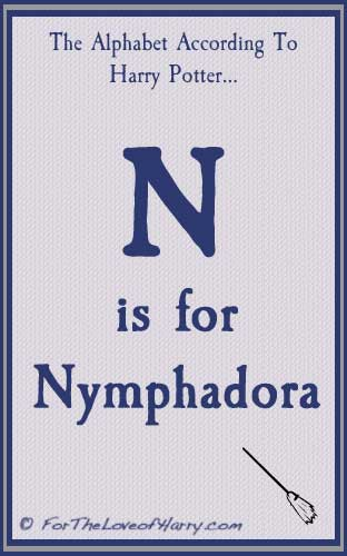 N is for Nymphadora