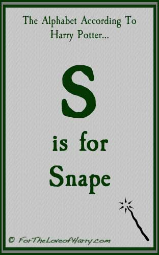 S is for Snape
