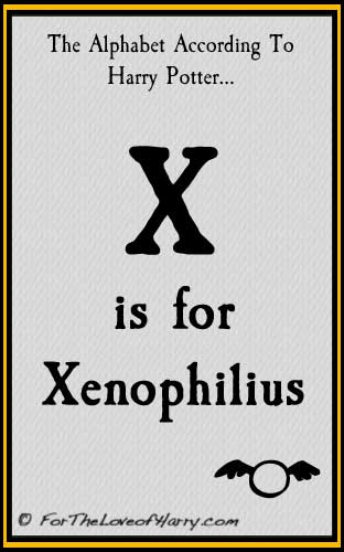 X is for Xenophilius