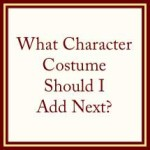 Poll – What Costume Should I Create Next?
