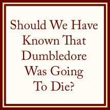 Was Dumbledore's Death Foretold?